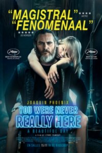 You Were Never Really Here | Trailer oficial e sinopse