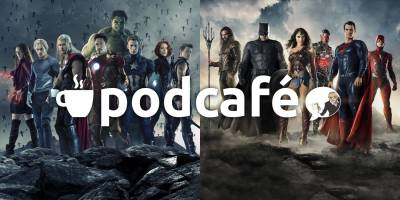 "Podcafé 016: Os 73 anos de Marvel ""vs"" DC no cinema!"